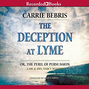 The Deception at Lyme: Or, The Peril of Persuasion Audiobook