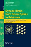 img - for Dynamic Brain - from Neural Spikes to Behaviors: 12th International Summer School on Neural Networks, Erice, Italy, December 5-12, 2007, Revised Lectures (Lecture Notes in Computer Science) book / textbook / text book