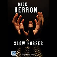 Slow Horses: Slough House, Book 1 Audiobook by Mick Herron Narrated by Sean Barrett