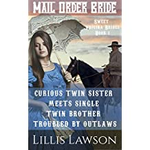 Mail Order Bride: CURIOUS TWIN SISTER MEETS SINGLE TWIN BROTHER TROUBLED BY OUTLAWS: (Sweet Virginia Brides Looking For Sweet Frontier Love, Book 1)