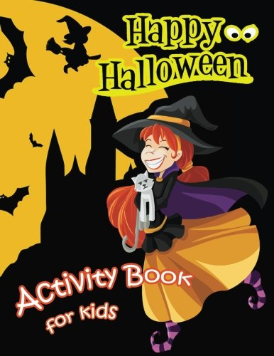 (Happy Halloween Activity Book for Kids: Mazes, Coloring, Dot to Dot,Matching Shadow picture,Find similar picture and more! (Activity Book for Kids ... 5-12. (Halloween Books for Kids)) (Volume)