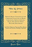 Amazon / Forgotten Books: Prince s Select Catalogue of the Unrivaled Collection of Roses, Carnations, Chrysanthemums, Phlox, Iris, Double Sweet Williams, Hollyhocks And Other . Flushing, Long Island Classic Reprint (Wm R Prince)