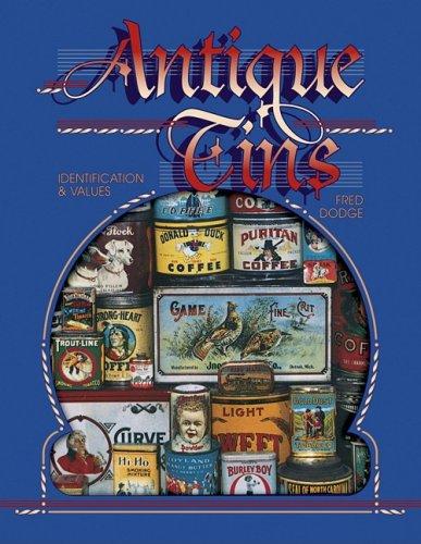 Antique Tins: Identification & Values