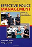 Effective Police Management : Striving for Accountability and Competence, More, Harry W. and More, Terry/L, 0398088241