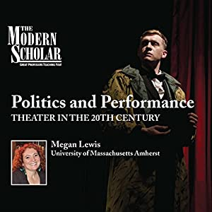 The Modern Scholar: Politics and Performance Lecture