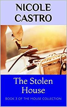 The Stolen House: Book 3 of the House collection - Kindle