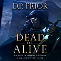 Dead or Alive: A Novella of Shadrak the Unseen Audiobook by D.P. Prior Narrated by Ian Fisher