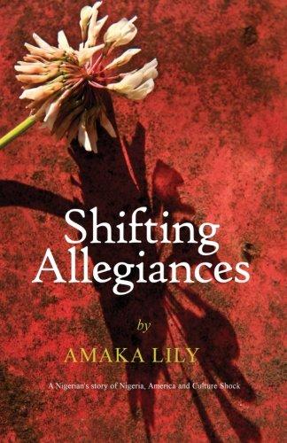 Shifting Allegiances: A Nigerian's story of Nigeria, America and Culture Shock ebook