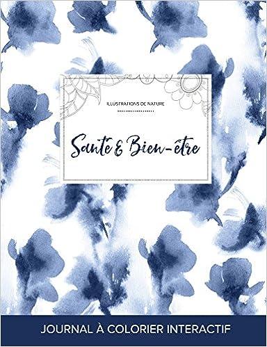 Livres Journal de Coloration Adulte: Sante & Bien-Etre (Illustrations de Nature, Orchidee Bleue) pdf epub