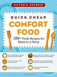Quick, Cheap Comfort Food: 100+ Fresh Recipes for Meals in a Hurry (100 Fresh Recipes for Meals in)