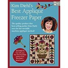 Kim Diehl's Best Applique Freezer Paper by Kim Diehl (2015-06-18)