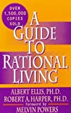 A Guide to Rational Living by Albert Ellis, Robert A. Harper (1997) Paperback