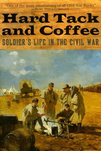 Hard Tack and Coffee: Soldier's Life in the Civil War by John D. Billings - In Mall Billings
