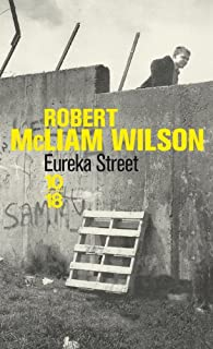 Eureka Street, Wilson, Robert McLiam