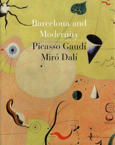 Barcelona and Modernity: Picasso, Gaudi, Miro, Dali [William H. Robinson - Jordi Falgas - Carmen Bellon Lord] (Tapa Dura)