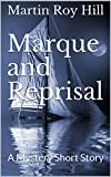 Marque and Reprisal: A Mystery Short Story