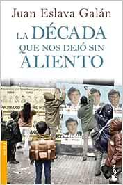 La década que nos dejó sin aliento (Divulgación): Amazon.es: Eslava Galán, Juan: Libros