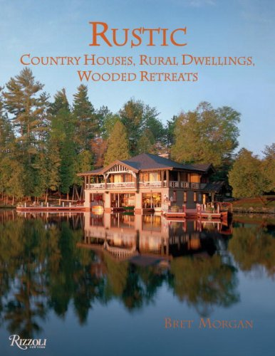 Rustic: Country Houses, Rural Dwellings, Wooded Retreats