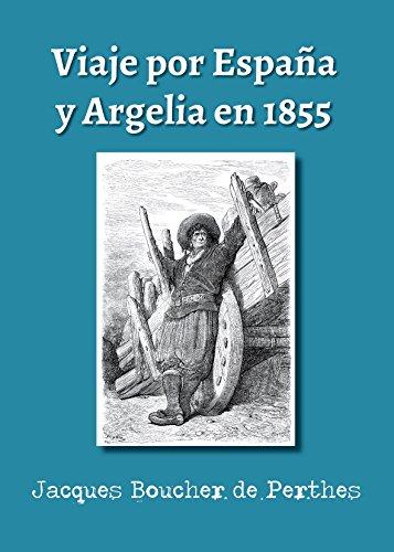 Viaje por España y Argelia en 1855: Traducción y notas de Federico Zaragoza (Spanish
