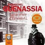 La vie rêvée d'Ernesto G. | Jean-Michel Guenassia