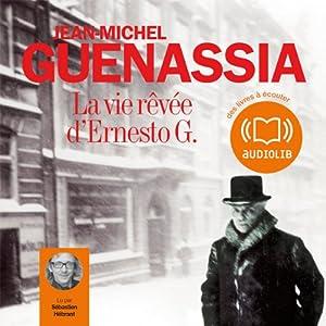 La vie rêvée d'Ernesto G. Audiobook