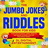 The Jumbo Jokes and Riddles Book for Kids: Over 400 Hilarious Jokes, Riddles and Brain Teasers Fun for The Whole Family