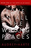 Love in All the Wrong Places (Love in LA, Book 1)