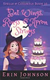 Bat Wings, Rings & Apron Strings: A Cozy Witch Mystery (Spells & Caramels)
