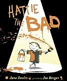 Hattie the Bad, Jane V. Devlin, 0803734476
