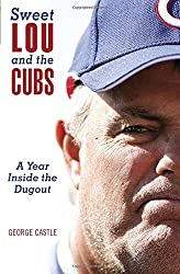 Sweet Lou and the Cubs: A Year Inside The Dugout