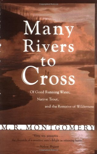 Many Rivers to Cross: Of Good Running Water, Native Trout, and the Remains Of - Trout Native