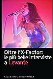Oltre l'X-Factor: le più belle interviste a Levante