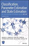 img - for Classification, Parameter Estimation and State Estimation: An Engineering Approach Using MATLAB book / textbook / text book