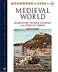 Handbook To Life In The Medieval World (Handbook to Life) [3 Volume Set]