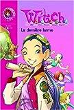 Witch, tome 5 : La Dernière Larme