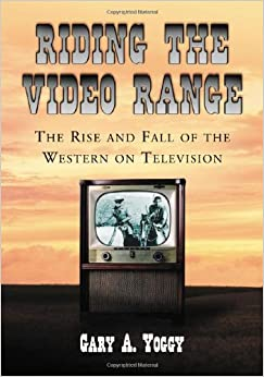 Book Riding the Video Range: The Rise and Fall of the Western on Television