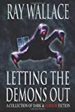 Letting the Demons Out, Ray Wallace, 1479252859