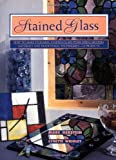 img - for Stained Glass: How To Make Stunning Stained Glass Items Using Modern Materials And Traditional Techniques-11 Projects (Contemporary Crafts) book / textbook / text book
