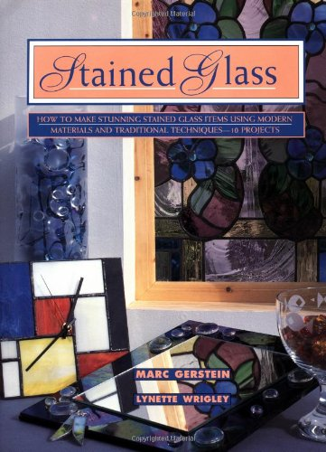 Stained Glass: How To Make Stunning Stained Glass Items Using Modern Materials And Traditional Techniques-11 Projects (Contemporary Crafts)