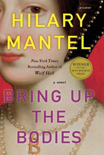 Bring Up the Bodies (Wolf Hall, Book 2) [Hilary Mantel] (Tapa Blanda)