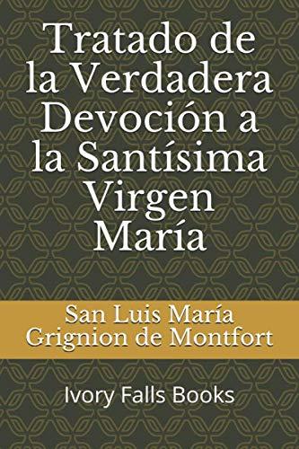 Libro : Tratado De La Verdadera Devocion A La Santisima V...