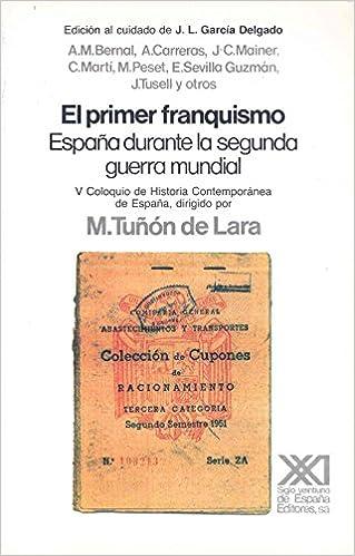 El primer franquismo: España durante la segunda Guerra Mundial ...