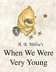 A.A. Milne's When We Were Very Young: (Original Illustration By Ernest H. Shepard Edition: Large Print Pen