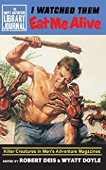 I Watched Them Eat Me Alive is the first installment of The Men's Adventure Library Journal, a series focusing on specific facets of the vintage men's adventure magazines stories, artwork,and history.This deluxe, expanded hardcover c...