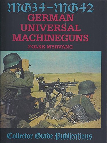MG-34 - MG-42: German Universal Machine ()