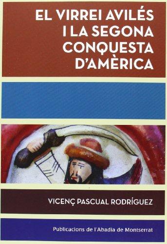 Descargar Libro El Virrei Avilés I La Segona Conquesta D'amèrica Vicenç Pascual I Rodríguez
