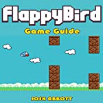 Flappy Bird Game Guide | Josh Abbott