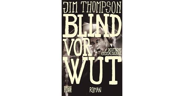 Blind vor Wut: Roman (German Edition)