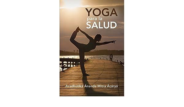 Yoga para la Salud: Amazon.es: Avadhútika Ánanda Mitra ...