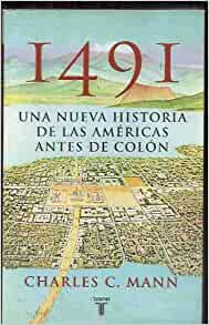 1491 by charles c mann Buy 1491: the americas before columbus new ed by charles c mann (isbn: 9781862078765) from amazon's book store everyday low prices and free delivery on eligible orders.